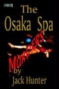Osaka Spa Murders - Hunter, Jack E.