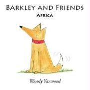 Barkley and Friends: Africa - Yarwood, Wendy