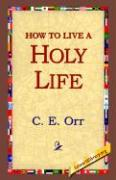 How to Live a Holy Life - Macomber, C. E.
