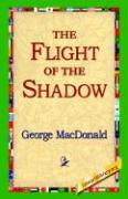 The Flight of the Shadow - MacDonald, George