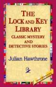 The Lock and Key Library Classic Mystrey and Detective Stories - Hawthrone, Julian