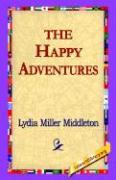 The Happy Adventures - Middleton, Lydia Miller