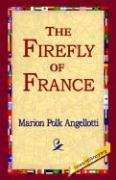 The Firefly of France - Angellotti, Marion Polk
