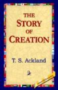 The Story of Creation - Ackland, T. S.