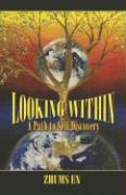 Looking Within: A Path to Self Discovery - En, Zhums