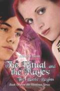 The Ritual and the Mages: The Battle Begins - Yocom, Elizabeth