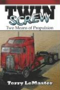 Twin Screw: Two Means of Propulsion - LeMaster, Terry