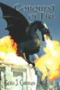 Conquest of Fire - Coleman, Gavin J.