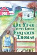 One Year in the Life of Benjamin Thomas - Webster, William C. , II