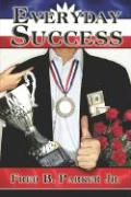Everyday Success - Parker, Fred B. , Jr.