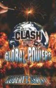Clash of the Global Powers - Espinal, Robert T.