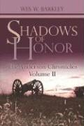 The Anderson Chronicles Volume II: Shadows of Honor - Barkley, Wes W.; Barkley, W. Wes