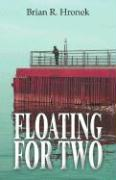 Floating for Two - Hronek, Brian R.