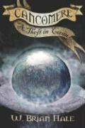 Cancomere: A Theft in Coran - Hale, W. Brian
