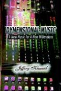 Dymensional Music: A New Music for a New Millennium - Kincaid, Jeffery