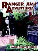 Ranger Jim's Adventures: In Central and Southern Maryland - Walter Peirce, James