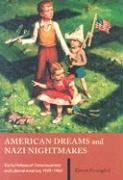 American Dreams and Nazi Nightmares: Early Holocaust Consciousness and Liberal America, 1957-1965 (Brandeis Series in American Jewish History, Culture & Life)