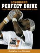 Longhorns' Perfect Drive: Texas' 2005 National Championship Season