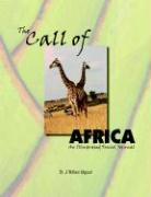 The Call of Africa: An Illustrated Travel Journal - Allgood, J. William