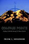 Compass Points - Henninger, Frank L.
