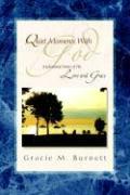 Quiet Moments with God - Burnett, Gracie M.