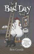 The Bad Day Book - Goode, Ben