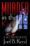 Murder in the Kirk - Reed, Joel B.