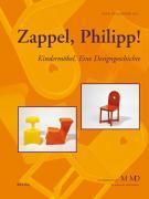 Zappel, Philipp!: Kindermöbel. Eine Designgeschichte (Eine Publikationsreihe M MD, der Museen des Mobiliendepots)