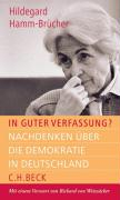 In guter Verfassung?: Nachdenken über die Demokratie in Deutschland