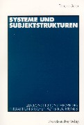 Systeme und Subjektstrukturen