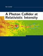 A Photon Collider at Relativistic Intensity - Liesfeld, Ben