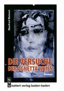Die Versuche der Agnetta Weiss - Weinert, Manfred