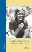 Ingeborg Bachmann. Klagenfurt - Wien - Rom
