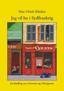 Jeg vil bo i Sydfrankrig - Klinker, Max Ulrich