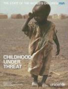 The State of the World's Children: Childhood Under Threat - Bellamy, Carol