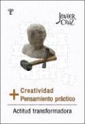 CREATIVIDAD + PENSAMIENTO PRACTICO = ACTITUD TRANSFORMADORA