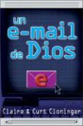 Un E-mail de Dios / E-mail from God - Cloninger, Claire