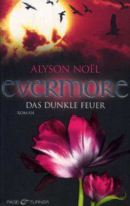 Evermore - Das dunkle Feuer - Noel, Alyson