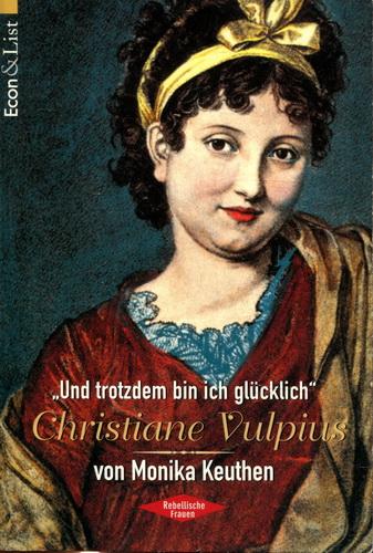 Christiane Vulpius - Und trotzdem bin ich glücklich - Keuthen, Monika