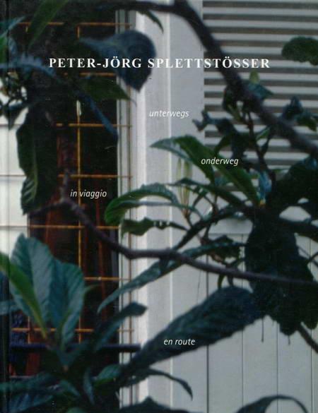 Peter-Jörg Splettstößer: unterwegs 1998-2010 - Städtische Galerie Bremen Hrsg.