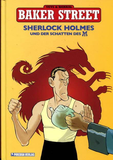 Baker Street. Sherlock Holmes und der Schatten des M - Veys, Pierre