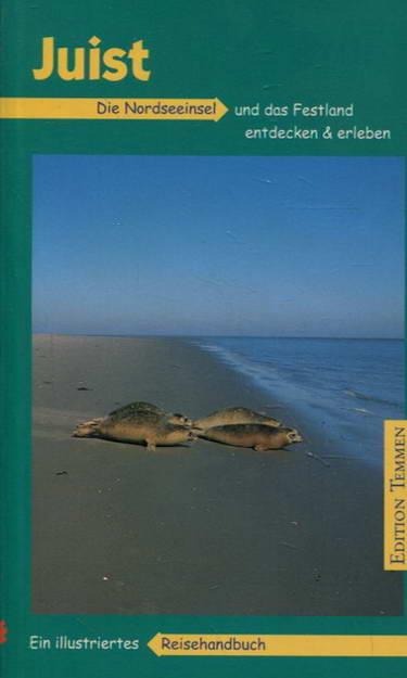 Juist - Die Nordseeinsel und das Festland entdecken & erleben - Schröter, Jan