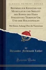 Beitrage Zur Kenntnis Von Muskulatur Und Skelett Des Kopfes Des Haies Stegostoma Tigrinum GM. Und Der Holocephalen
