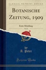 Botanische Zeitung, 1909, Vol. 67: Erste Abteilung (Classic Reprint) (German Edition)