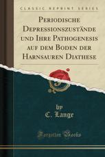 Periodische Depressionszustände und Ihre Pathogenesis auf dem Boden der Harnsauren Diathese (Classic Reprint) (German Edition)