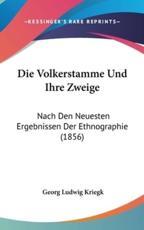 Die Volkerstamme Und Ihre Zweige - Georg Ludwig Kriegk