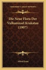 Die Neue Flora Der Vulkaninsel Krakatau (1907) - Alfred Ernst