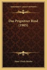 Das Prignitzer Rind (1905) - Hans Ulrich Heinke