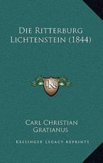 Die Ritterburg Lichtenstein (1844) - Carl Christian Gratianus