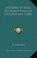 Histoire Et Role Du Boeuf Dans La Civilisation (1898) - E Chester